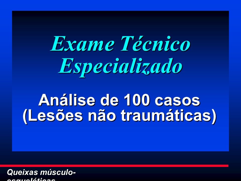 Exame Técnico Especializado (Lesões não traumáticas)