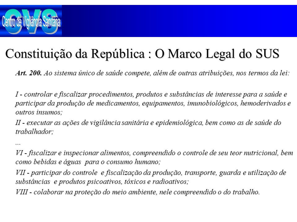 CVS Constituição da República : O Marco Legal do SUS