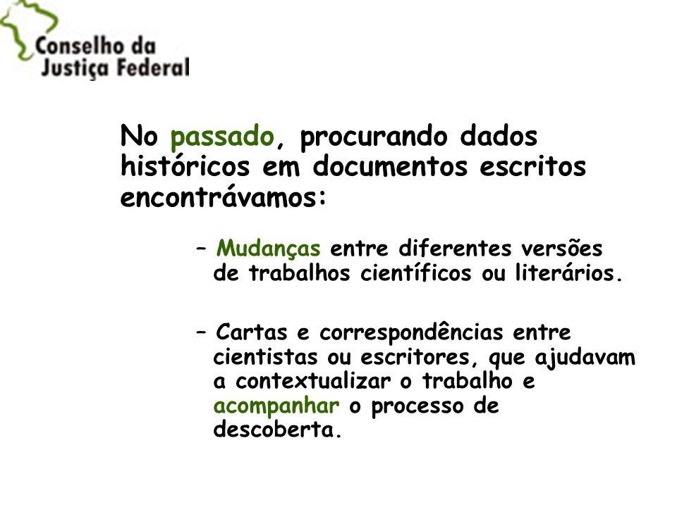 No passado, procurando dados históricos em documentos escritos encontrávamos: