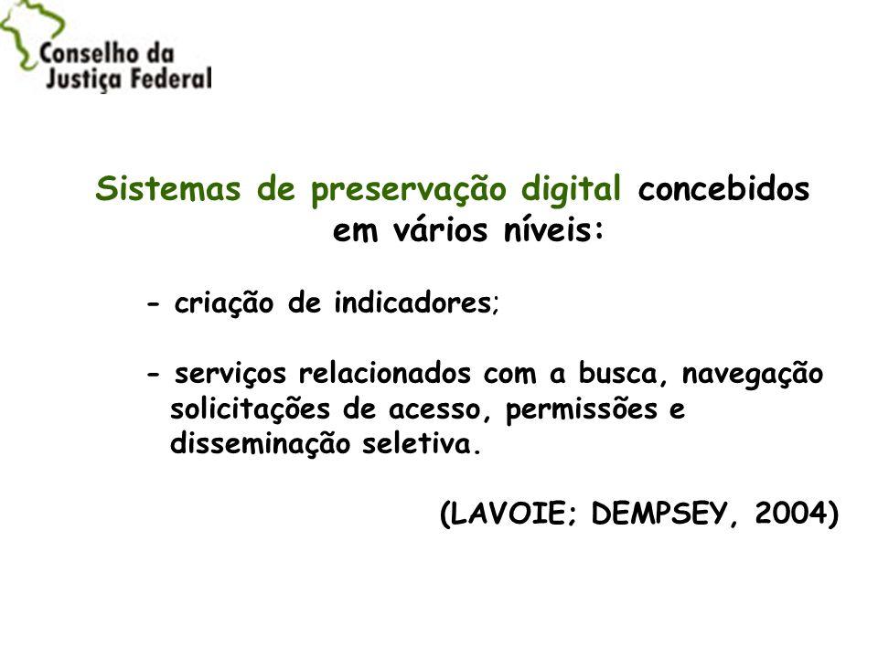 Sistemas de preservação digital concebidos em vários níveis: