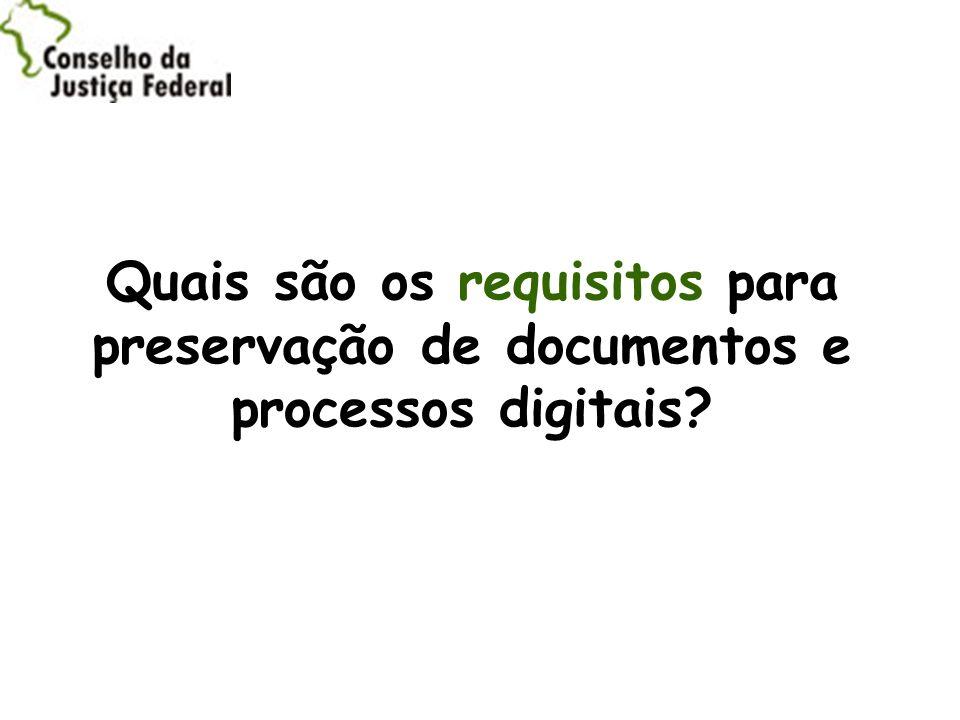 Quais são os requisitos para preservação de documentos e processos digitais