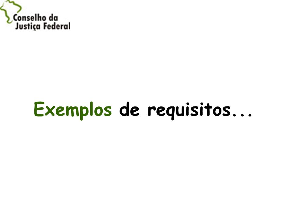 Exemplos de requisitos...