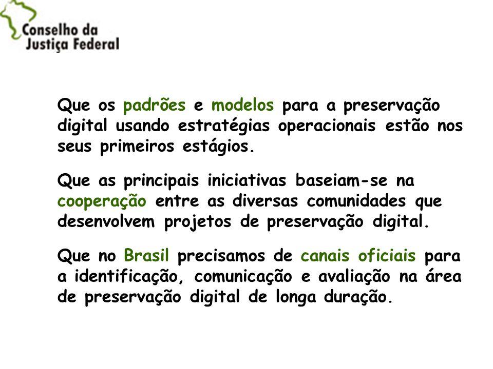 Que os padrões e modelos para a preservação digital usando estratégias operacionais estão nos seus primeiros estágios.