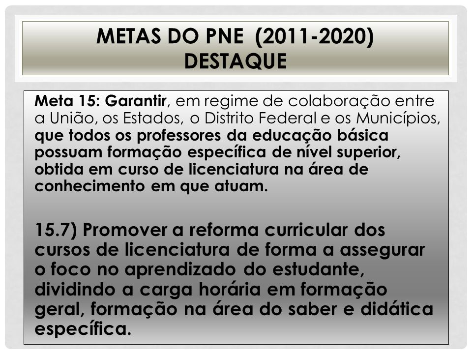 Metas do PNE ( ) Destaque