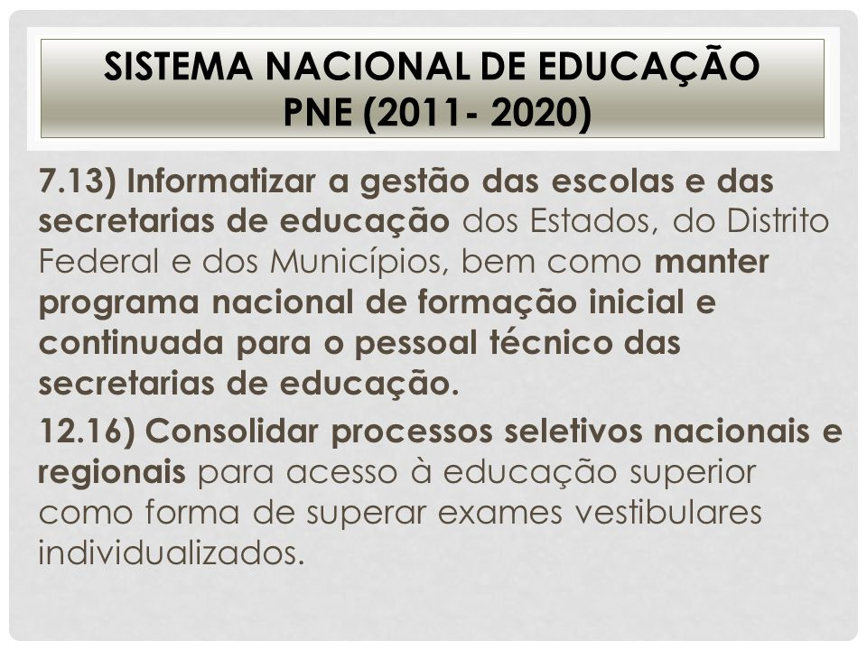SISTEMA NACIONAL DE EDUCAÇÃO PNE (2011- 2020)