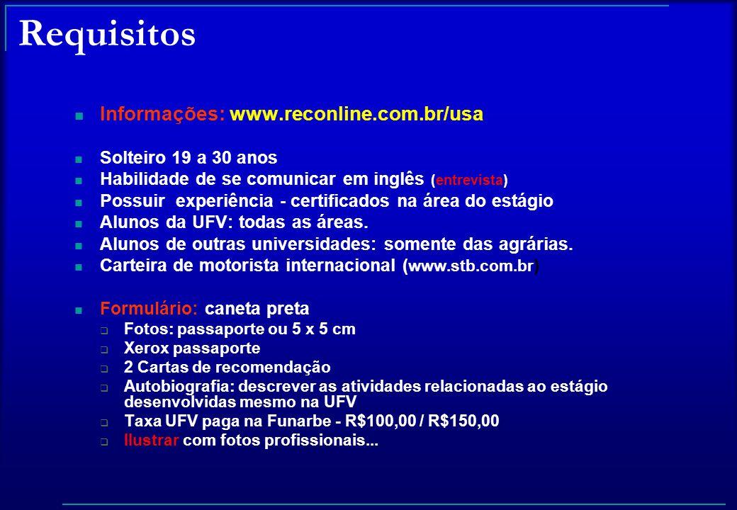 Requisitos Informações: www.reconline.com.br/usa Solteiro 19 a 30 anos