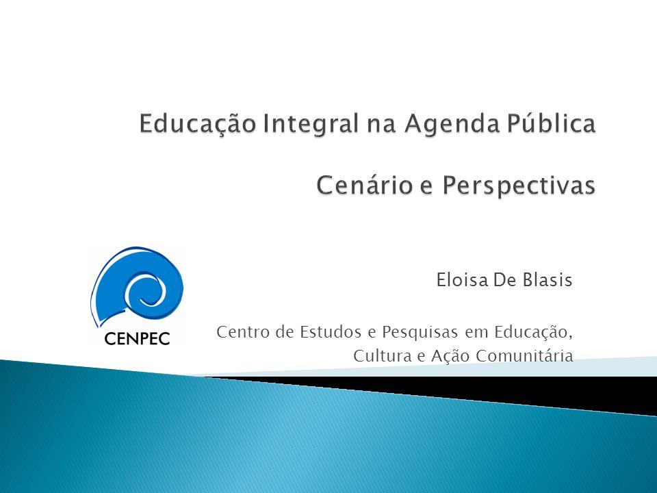 Educação Integral na Agenda Pública Cenário e Perspectivas