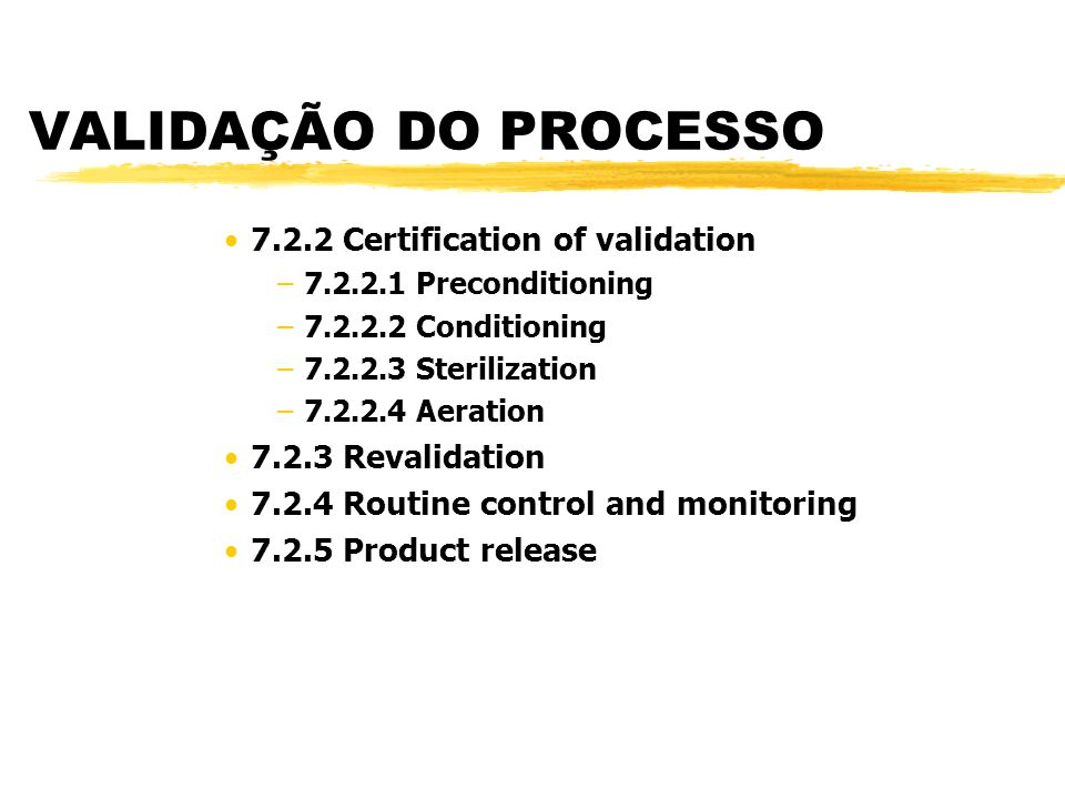 VALIDAÇÃO DO PROCESSO 7.2.2 Certification of validation