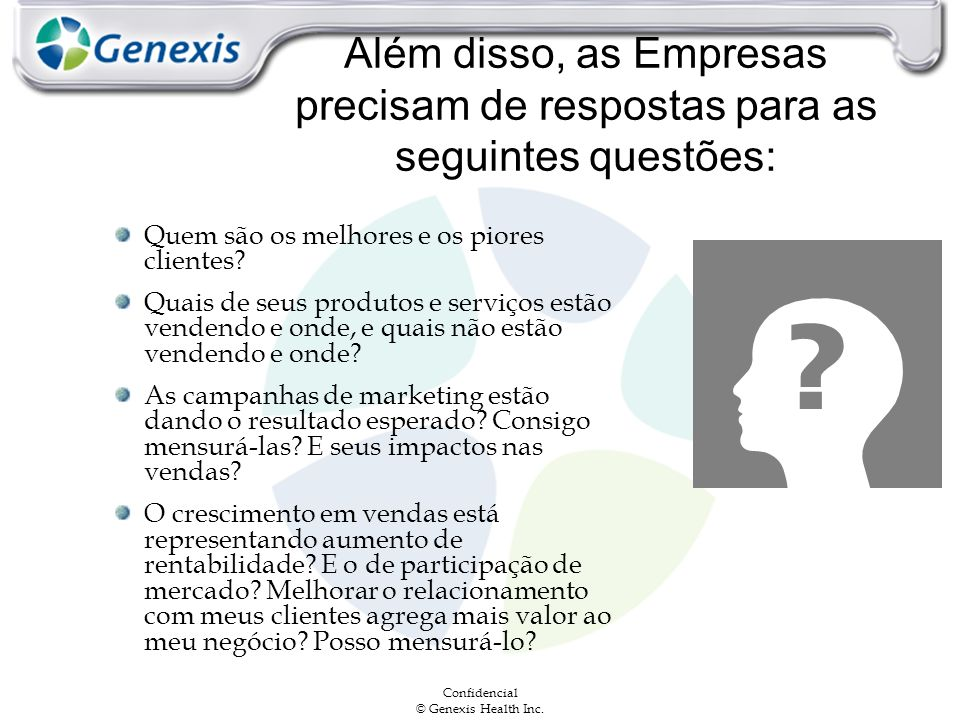 Além disso, as Empresas precisam de respostas para as seguintes questões: