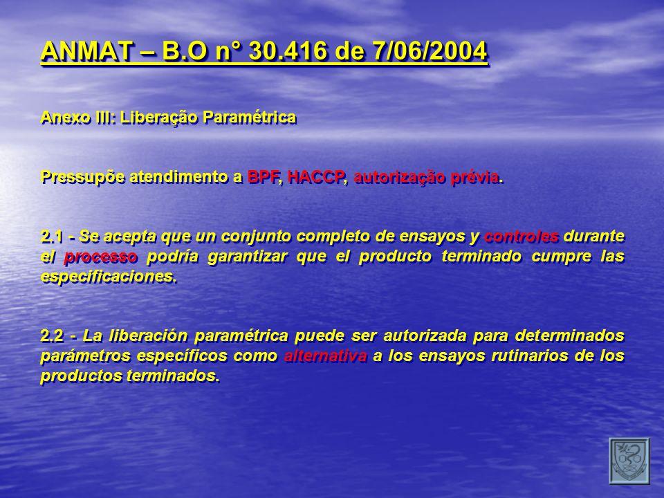 ANMAT – B.O n° 30.416 de 7/06/2004 Anexo III: Liberação Paramétrica