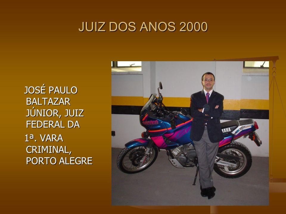 JUIZ DOS ANOS 2000 JOSÉ PAULO BALTAZAR JÚNIOR, JUIZ FEDERAL DA