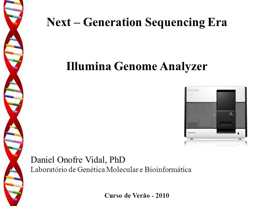 Next – Generation Sequencing Era Illumina Genome Analyzer