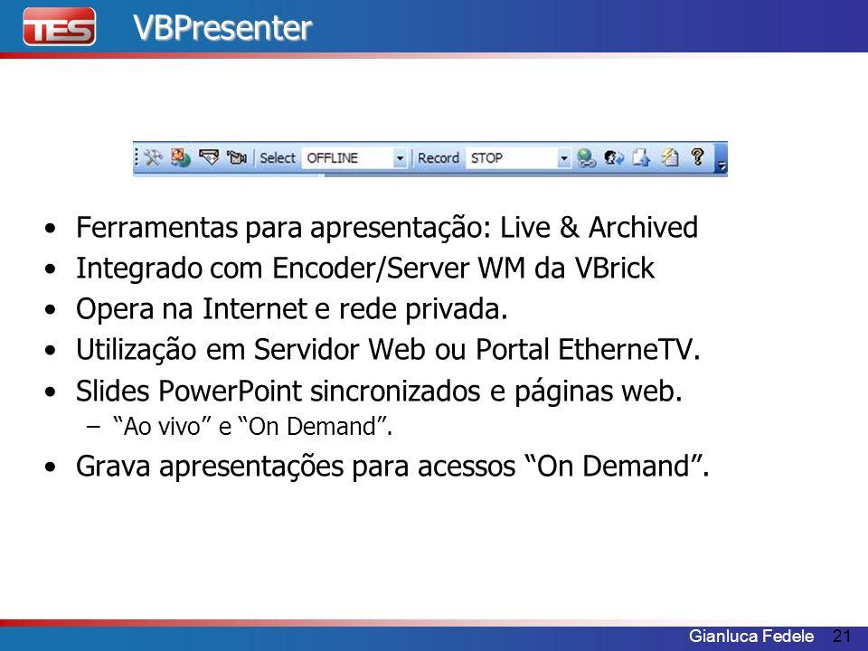 VBPresenter Ferramentas para apresentação: Live & Archived