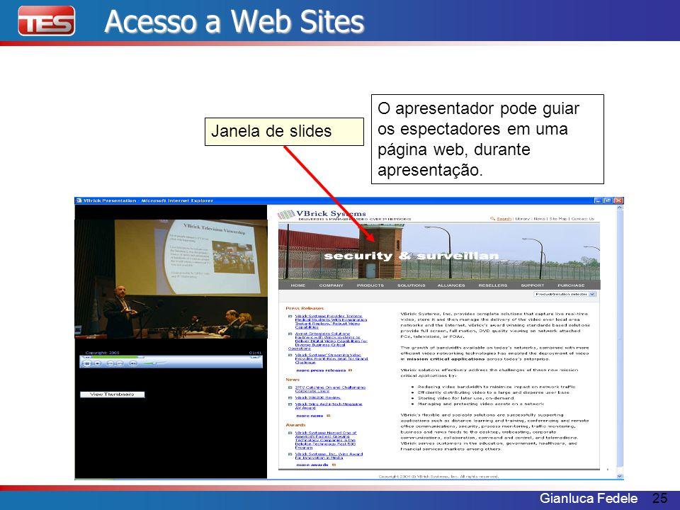 Acesso a Web Sites O apresentador pode guiar os espectadores em uma página web, durante apresentação.