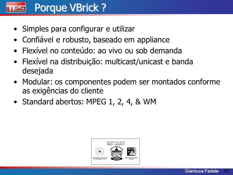 Porque VBrick Simples para configurar e utilizar