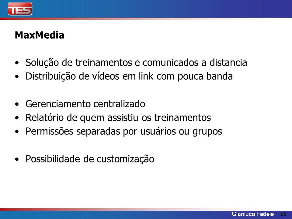 MaxMediaSolução de treinamentos e comunicados a distancia. Distribuição de vídeos em link com pouca banda.