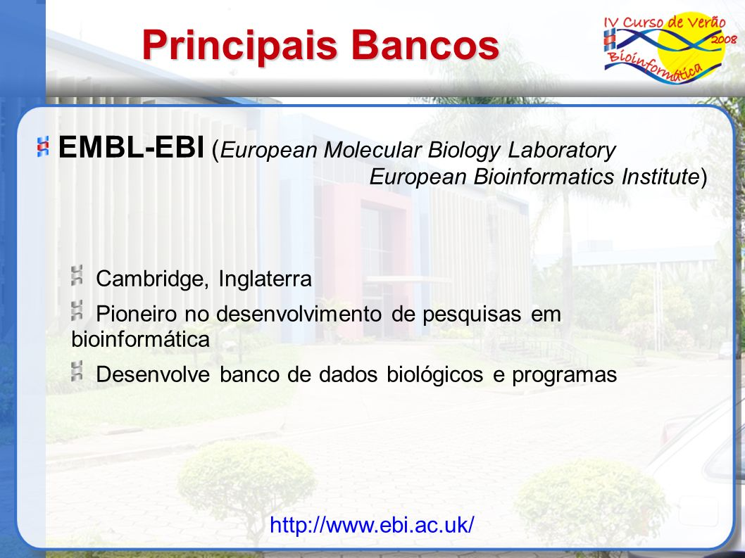 Principais Bancos EMBL-EBI (European Molecular Biology Laboratory
