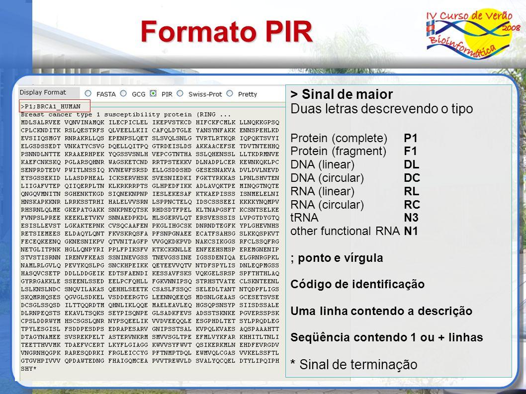 Formato PIR > Sinal de maior Duas letras descrevendo o tipo