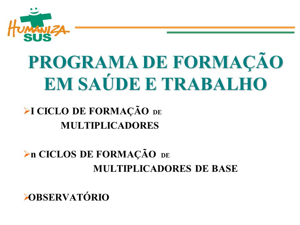 PROGRAMA DE FORMAÇÃO EM SAÚDE E TRABALHO