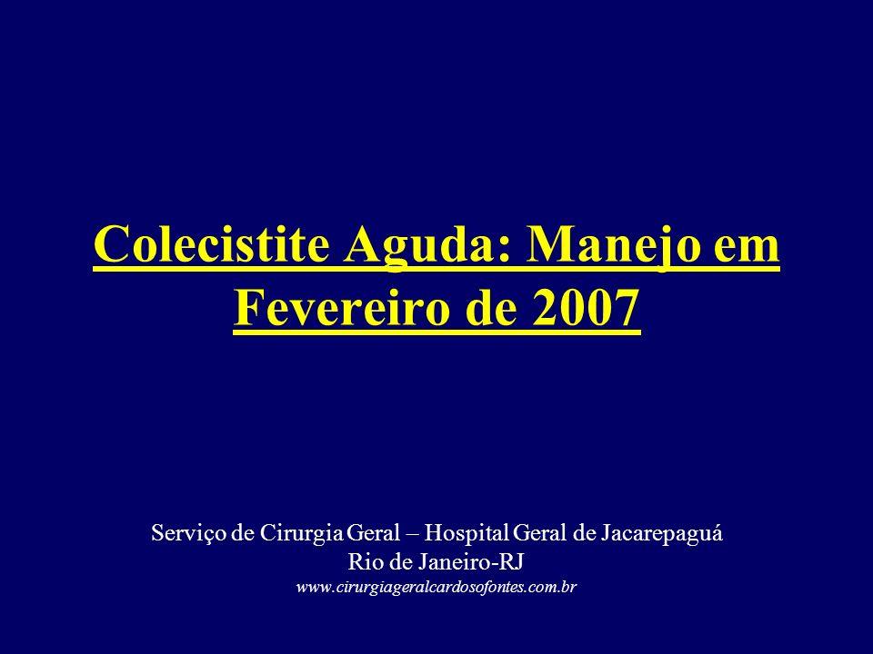 Colecistite Aguda: Manejo em Fevereiro de 2007