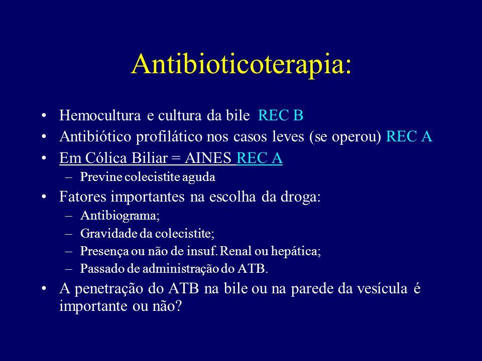 Antibioticoterapia: Hemocultura e cultura da bile REC B