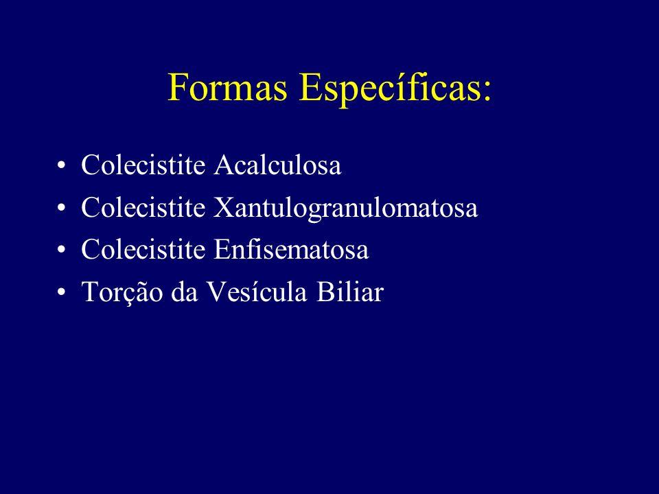 Formas Específicas: Colecistite Acalculosa