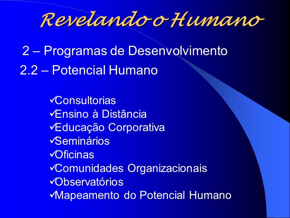 Revelando o Humano 2 – Programas de Desenvolvimento