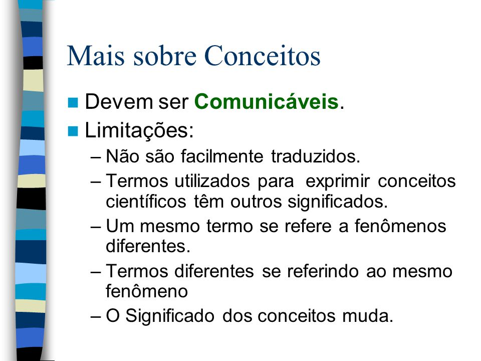 Mais sobre Conceitos Devem ser Comunicáveis. Limitações: