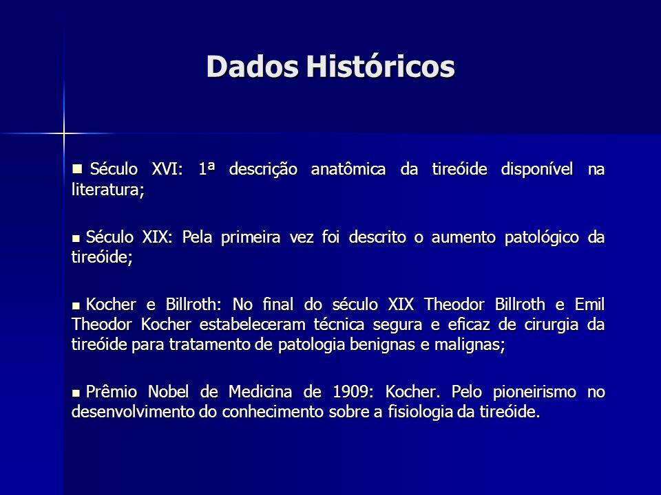 Dados Históricos Século XVI: 1ª descrição anatômica da tireóide disponível na literatura;