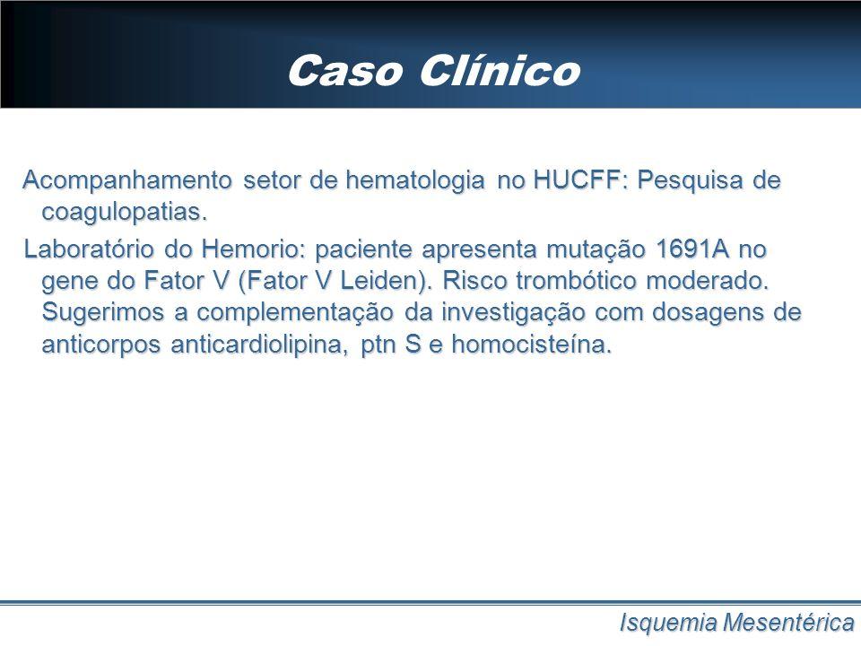 Caso Clínico Acompanhamento setor de hematologia no HUCFF: Pesquisa de coagulopatias.