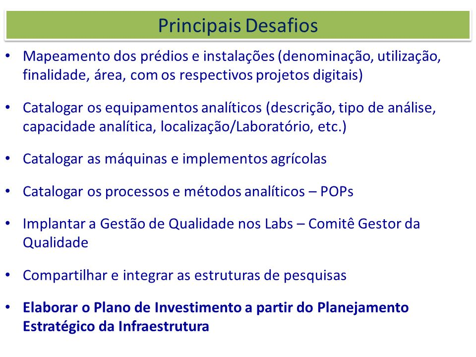 Principais Desafios Mapeamento dos prédios e instalações (denominação, utilização, finalidade, área, com os respectivos projetos digitais)