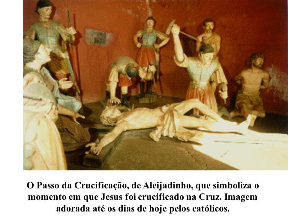 O Passo da Crucificação, de Aleijadinho, que simboliza o momento em que Jesus foi crucificado na Cruz.