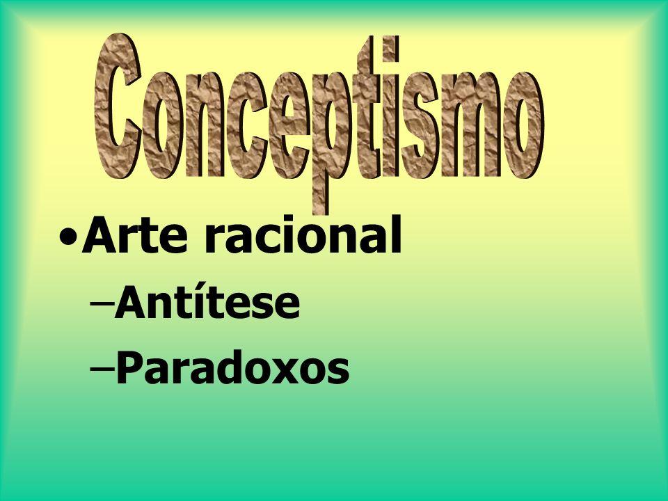 Conceptismo Arte racional Antítese Paradoxos