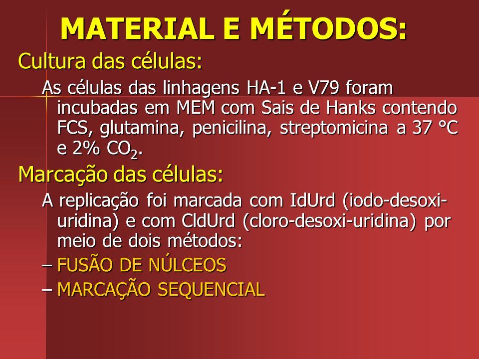 MATERIAL E MÉTODOS: Cultura das células: Marcação das células: