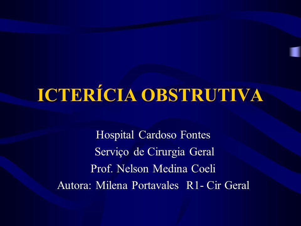 ICTERÍCIA OBSTRUTIVA Hospital Cardoso Fontes Serviço de Cirurgia Geral