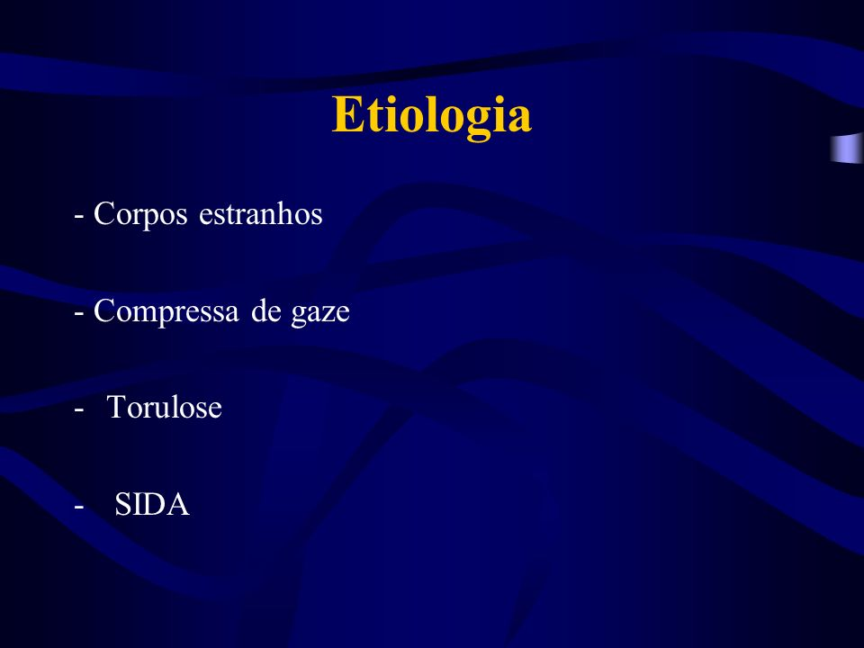 Etiologia - Corpos estranhos - Compressa de gaze Torulose SIDA