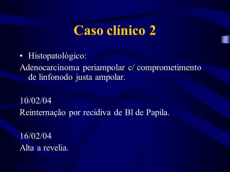 Caso clínico 2 Histopatológico: