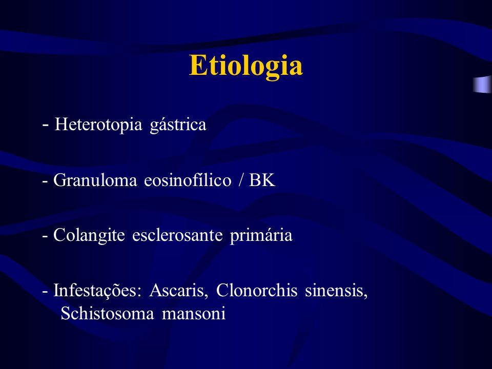 Etiologia - Heterotopia gástrica - Granuloma eosinofílico / BK