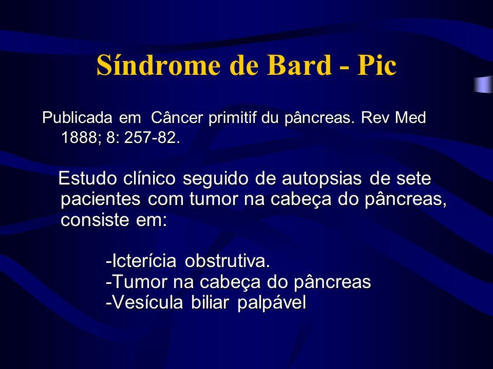 Síndrome de Bard - PicPublicada em Câncer primitif du pâncreas. Rev Med 1888; 8: 257-82.