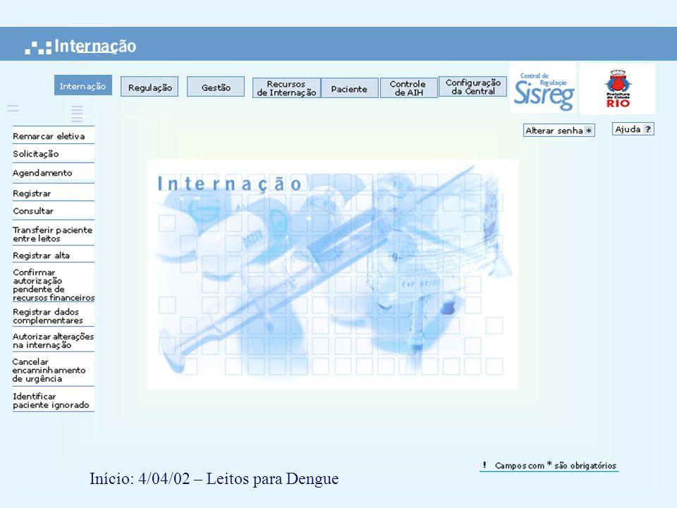 Início: 4/04/02 – Leitos para Dengue.