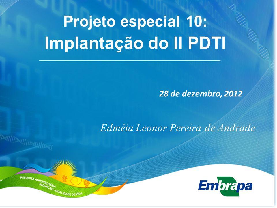 Implantação do II PDTI Projeto especial 10: