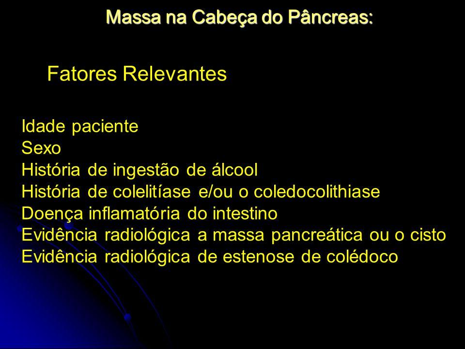 Fatores Relevantes Massa na Cabeça do Pâncreas: Idade paciente Sexo