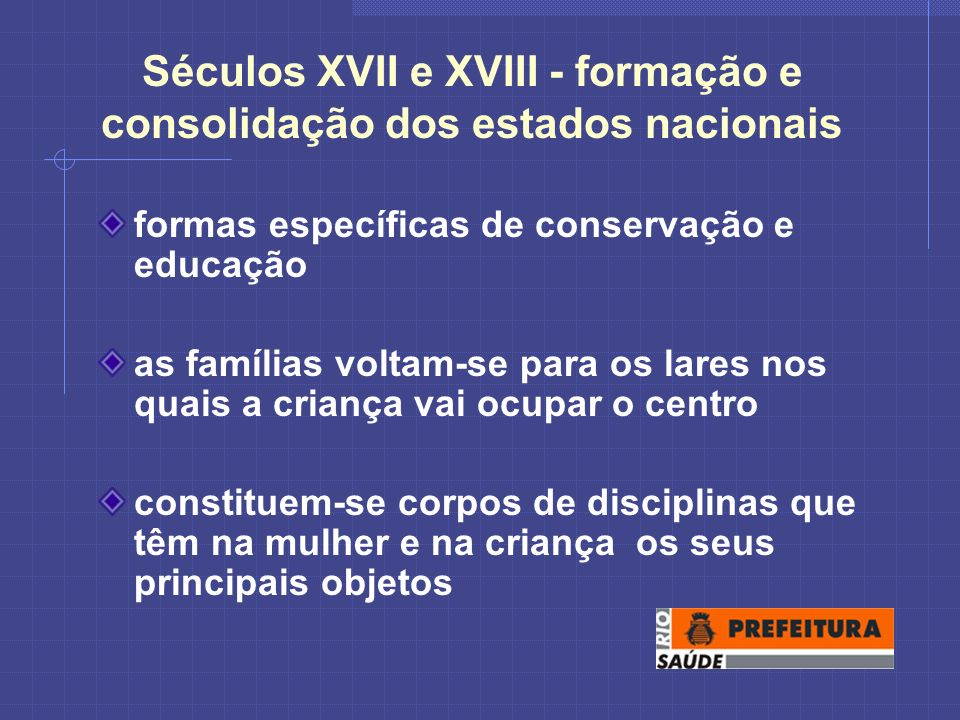 Séculos XVII e XVIII - formação e consolidação dos estados nacionais