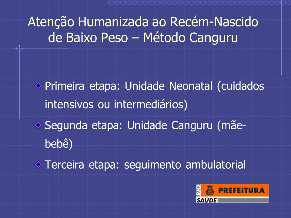 Atenção Humanizada ao Recém-Nascido de Baixo Peso – Método Canguru