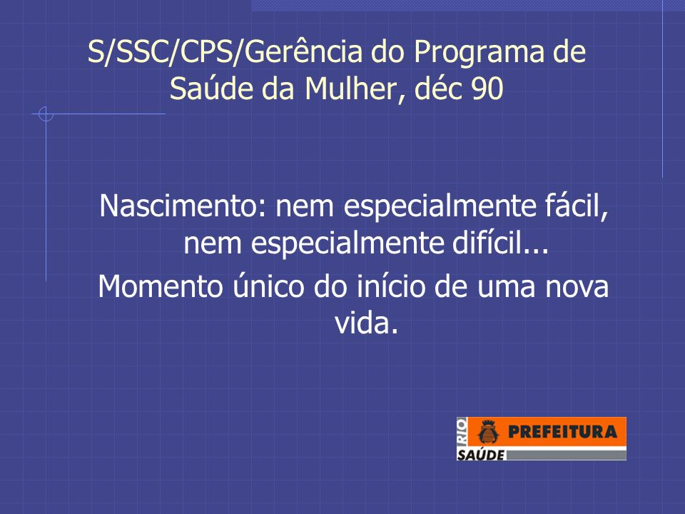 S/SSC/CPS/Gerência do Programa de Saúde da Mulher, déc 90