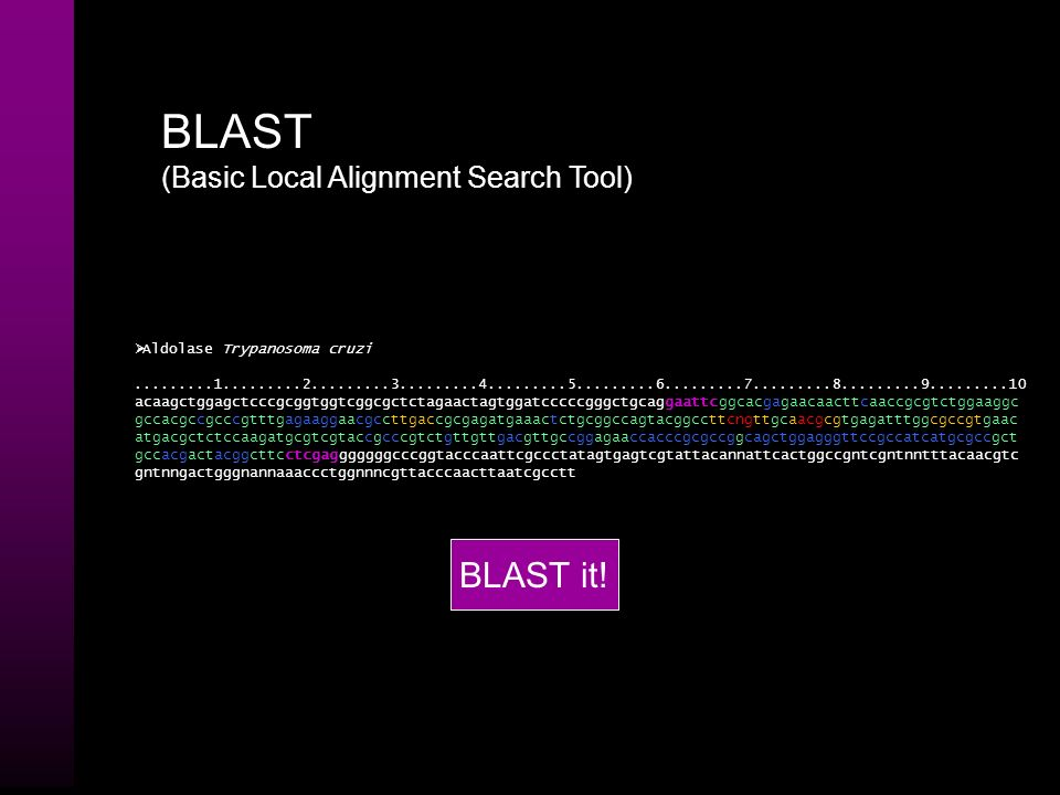 BLAST BLAST it! (Basic Local Alignment Search Tool)