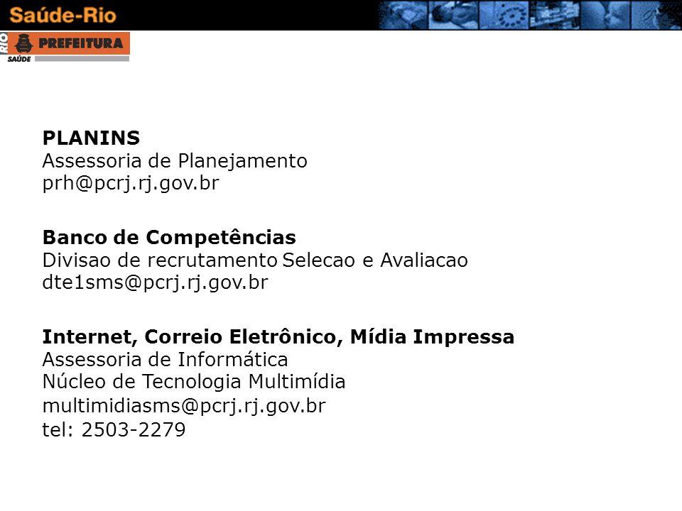 PLANINS Assessoria de Planejamento. prh@pcrj.rj.gov.br. Banco de Competências. Divisao de recrutamento Selecao e Avaliacao.