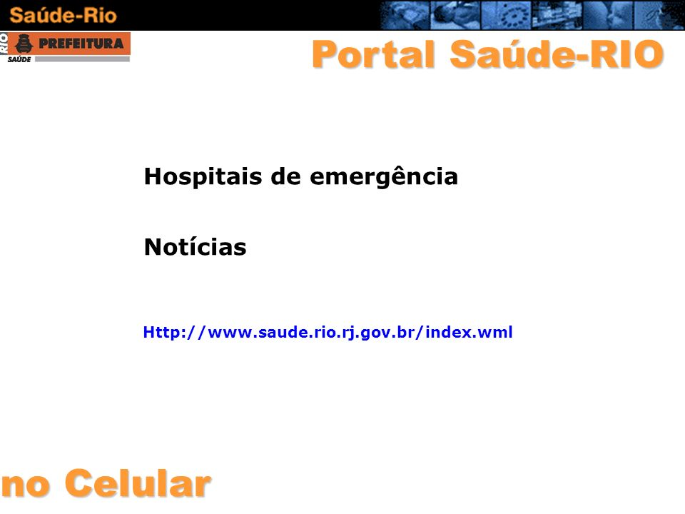 Portal Saúde-RIO no Celular Hospitais de emergência Notícias