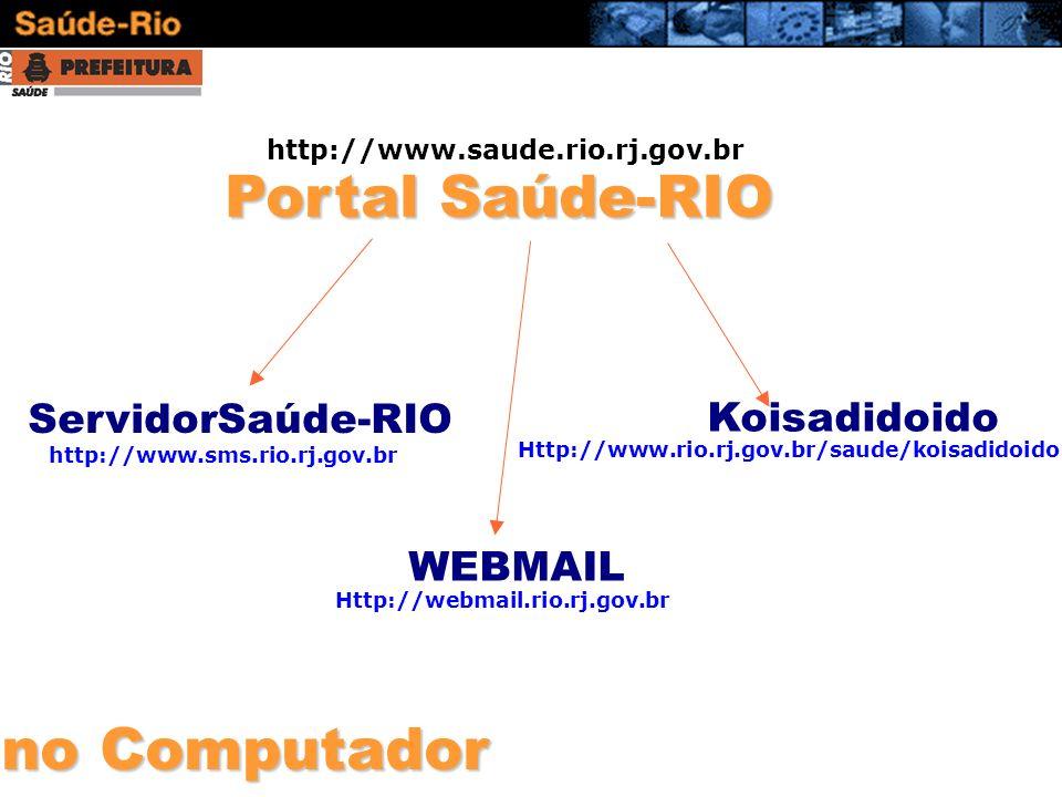 Portal Saúde-RIO no Computador ServidorSaúde-RIO Koisadidoido WEBMAIL