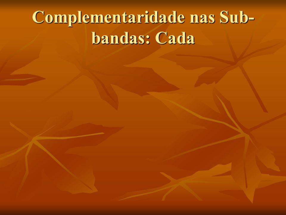 Complementaridade nas Sub-bandas: Cada